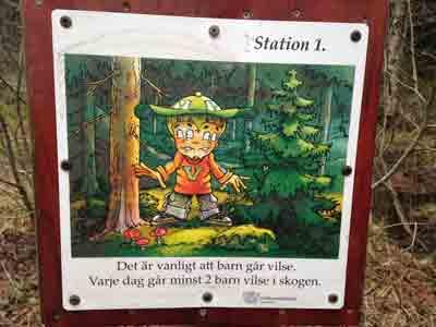 Station 1. Det är vanligt att barn går vilse. Varje dag går minst 2 barn vilse i skogen.